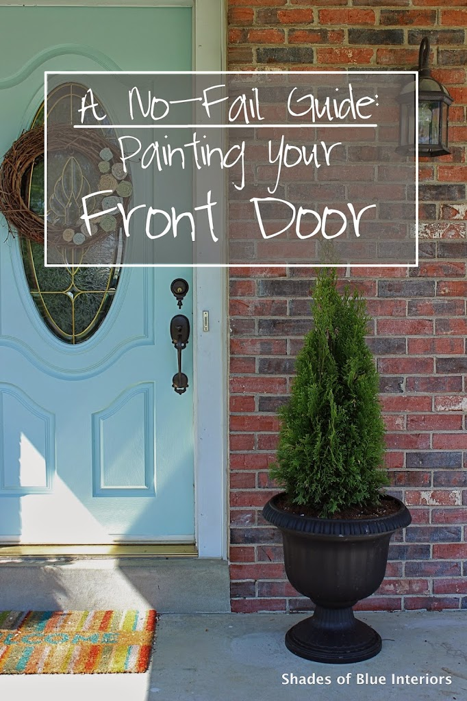 A No Fail Guide Painting Your Front Door Shades Of Blue Interiors