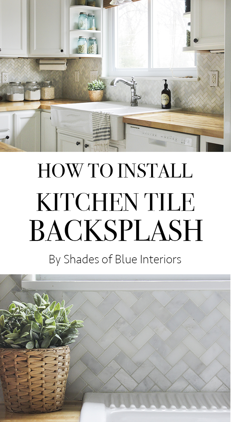 How to Install Kitchen Tile Backsplash - Shades of Blue Interiors